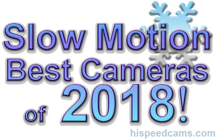 BEST SLOW MOTION CAMERAS 2018
