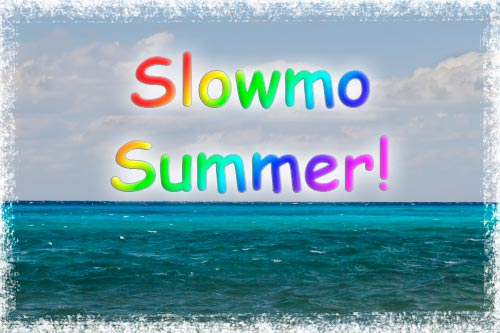 Slow Motion Summer
