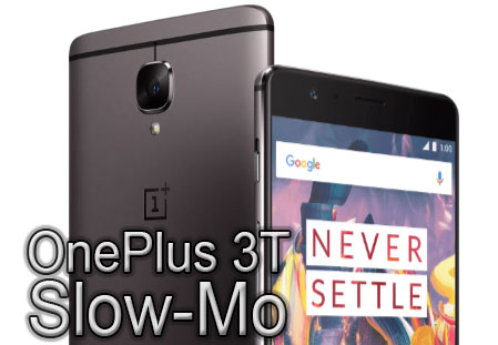 OnePlus 3T Slow Motion