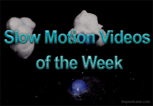 Slow Motion Videos Of The Week