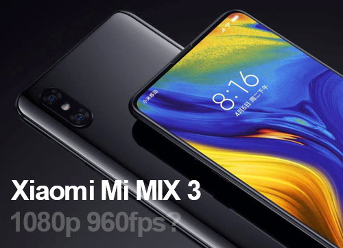 Xiaomi Mi Mix 3 960fps