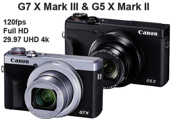 Canon G7 X III and G5 X II Released With 120fps Full HD